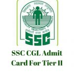 SSC CGL Admit Card 2017 For Tier -II