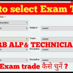 RRB ALP Region Selection & Exam Trade Selection